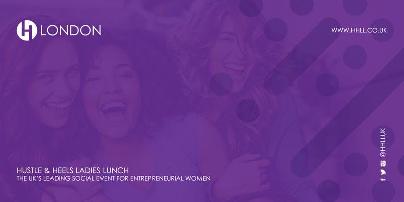 10% OFF : London Hustle & Heels Ladies Lunch 6 Oct PRO GET 20% OFF