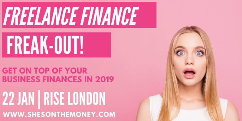 50% OFF : Freelance Finance Freak-out by She's on the Money 22 Jan